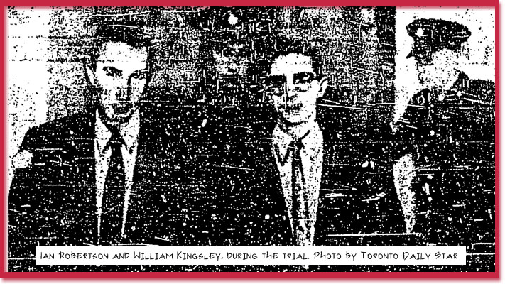 Photo of Ian Robertson and William Kingsley, during the trial. Photo by Toronto Daily Star